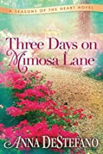 Three Days on Mimosa Lane (A Seasons of the Heart Novel)