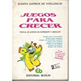 img - for Juegos Para Crecer/ Games to Grow (Spanish Edition) by Vitelleschi, Susana Gamboa De (2006) Paperback book / textbook / text book