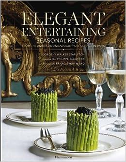 Elegant Entertaining: Seasonal Recipes from the American