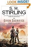 The Given Sacrifice: A Novel of the Change (Change Series)