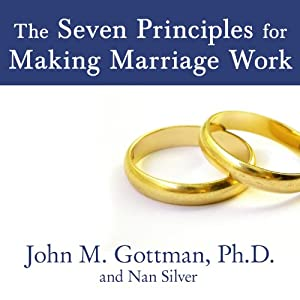 The Seven Principles for Making Marriage Work Audiobook