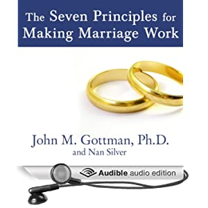 The Seven Principles for Making Marriage Work: A Practical Guide from the Country's Foremost Relationship Expert (Unabridged)