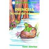 Cuentos Infantiles Cortos: PRINCESA LA RANA DEL ESTANQUE (Versión Española) (Spanish Edition)