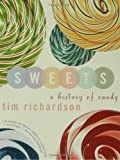 Sweets: A History of Candy (1582343071) by Tim Richardson