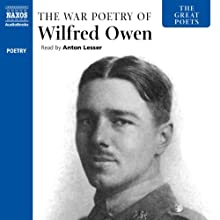 The Great Poets: The War Poetry of Wilfred Owen Audiobook by Wilfred Owen Narrated by Anton Lesser