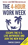 The 4-Hour Work Week: Escape the 9-5, Live Anywhere and Join the New Rich by Ferriss, Timothy [Paperback(2011/1/1)] Timothy Ferriss