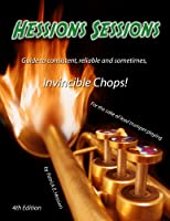 Hession's Sessions Guide to Consistent, Reliable and Sometimes, Invincible Chops! (English Edition)