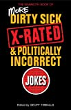 The Mammoth Book of More Dirty, Sick, X-rated, and Politcally Incorrect Jokes