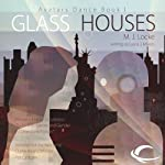 Glass Houses: Avatars Dance, Book 1 (       UNABRIDGED) by M. J. Locke Narrated by Dina Pearlman