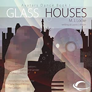 Glass Houses: Avatars Dance, Book 1 | [M. J. Locke]