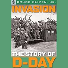 Sterling Point Books: Invasion: The Story of D-Day (       UNABRIDGED) by Bruce Bliven Narrated by Emilio Delgado