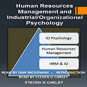 Human Resources Management and Industrial/Organizational Psychology | [Steven G Carley]