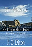 The Mission: He Taught Me to Hope Christmas Vignette (Darcy and the Young Knights Quest Book 2)