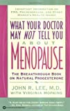 img - for What Your Doctor May Not Tell You About(TM): Menopause: The Breakthrough Book on Natural Progesterone book / textbook / text book