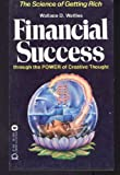 Financial Success Through the Power of Creative Thought (0446892890) by Wallace D. Wattles