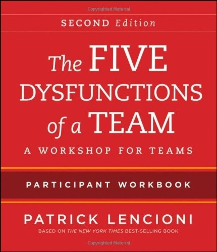 The Five Dysfunctions Of A Team: Intact Teams Participant Workbook By Lencioni, Patrick M. (2012) Paperback