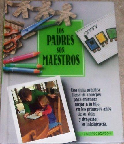 Los Padres Son Maestros (El Metodo Bowdoin Ser)