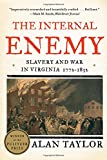 The Internal Enemy: Slavery And War In Virginia 1772-1832