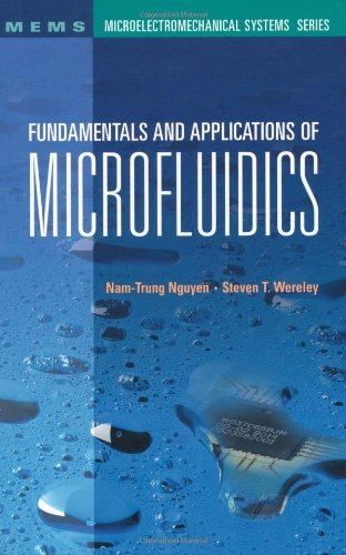 Fundamentals And Applications Of Microfluidics (Artech House Microelectromechanical Systems Library)