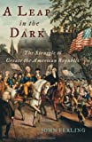 A Leap in the Dark: The Struggle to Create the American Republic (0195159241) by John Ferling