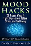 Mood Hacks: 100 Proven Ways to Fight...