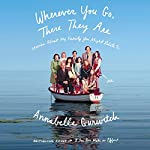 Wherever You Go, There They Are: Stories About My Family You Might Relate To | Annabelle Gurwitch