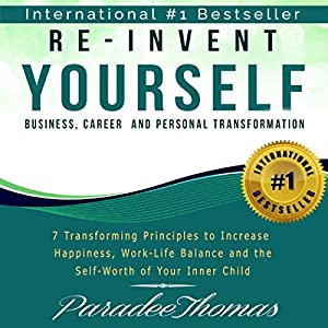 Re-Invent Yourself: Business, Career and Personal Transformation Audiobook