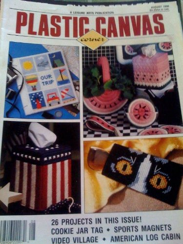 Plastic Canvas Corner: 26 Projects In This Issue! -- Cookie Jar Tag, Sports Magnets, Video Village, American Log Cabin (August 1990. Volume one. Number four) (A Leisure Arts Publication)