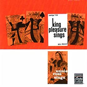 King Pleasure Sings/Annie Ross Sings (Remastered)