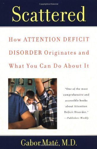 scattered-how-attention-deficit-disorder-originates-what-you-can-do-about
