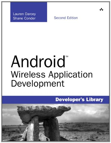 Android Wireless Application Development (2nd Edition)...