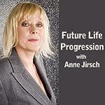 Future Life Progression | Anne Jirsch