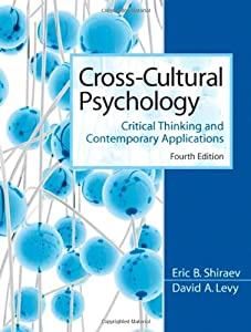Cross-Cultural Psychology: Critical Thinking and Contemporary Applications (4th Edition)