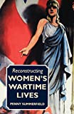 Reconstructing women's wartime lives: Discourse and Subjectivity in Oral Histories of the Second World War