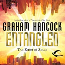 Entangled (       UNABRIDGED) by Graham Hancock Narrated by Khristine Hvam, Graham Hancock
