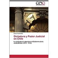 Dictadura y Poder Judicial en Chile: La Judicatura Laboral en el Gobierno de la Junta Militar (1973 - 1974)