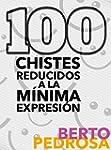 100 Chistes reducidos a la m�nima exp...