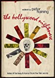 The Hollywood nightmare;: Tales of fantasy and horror from the film world
