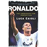 Ronaldo: The Obsession for Perfectionby L. Caioli