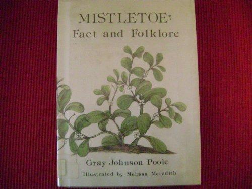 Title: Mistletoe Fact and Folklore