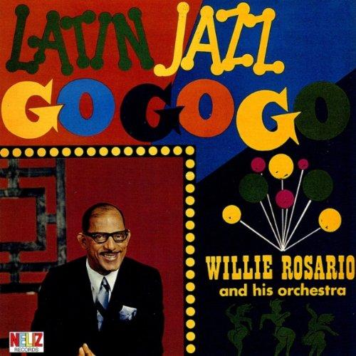 Willie Rosario - Latin Jazz Go Go Go - Zortam Music