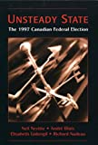 img - for Unsteady State: The 1997 Canadian Federal Election book / textbook / text book