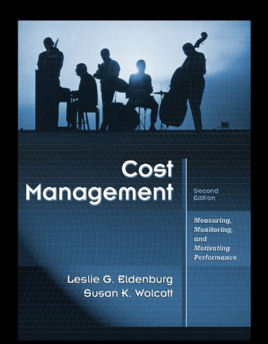 Cost Management: Measuring, Monitoring, and Motivating...