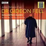 Dr Gideon Fell: Collected Cases: Classic Radio Crime | John Dickson Carr