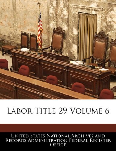 Labor Title 29 Volume 6