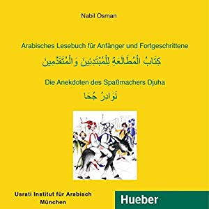Arabisches Lesebuch für Anfänger und Fortgeschrittene Hörbuch