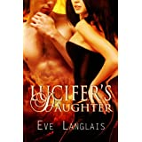 Lucifer's Daughter (Princess of Hell, Book 1) ~ Eve Langlais