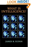 What Is Intelligence?: Beyond the Flynn Effect