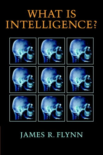 Amazon.com: What Is Intelligence?: Beyond the Flynn Effect (9781848162235): James R. Flynn: Books