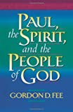 Paul, the Spirit, and the People of God (1565631706) by Gordon D. Fee